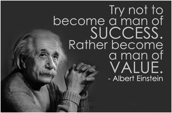 How to be happy - be a man of value, not success (Einstein)