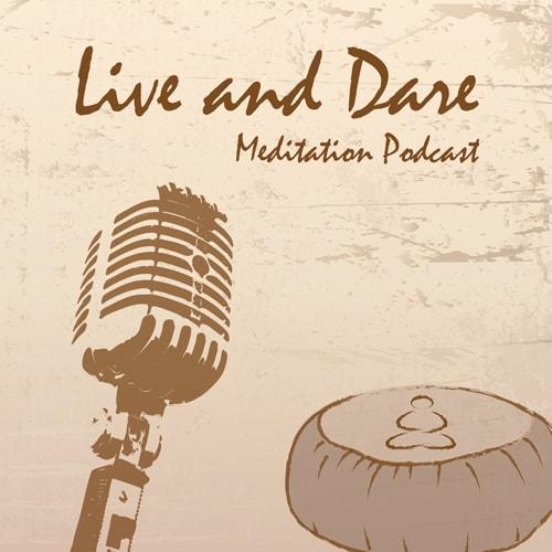 Live and Dare Meditation Podcast logo